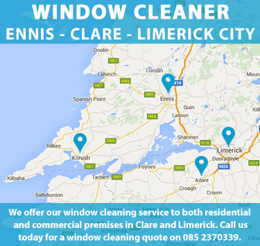 Window Cleaner serving Ennis, Clare and Limerick. We offer our window cleaning service to both residential and commercial premises in Clare and Limerick. Call us today for a window cleaning quote on 085 2370339. See the areas we clean windows on Google Maps here.